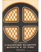 O Malopolskim Malarstwie Ikonowym W XIX Wieku (lengyel)