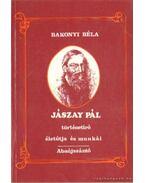 Jászay Pál történetíró életútja és munkái (dedikált)