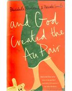 and God Created the Au Pair - Newland, Bénédicte, Smets, Pascale
