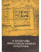 A szigetvári Zrínyi Miklós Múzeum kiállításai