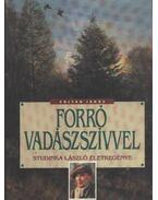 Forró vadászszívvel - Zoltán János