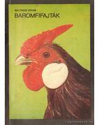 Baromfifajták - Boltresz Ervin
