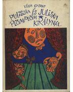 Puliszka és Juliska Plömplöm királynál