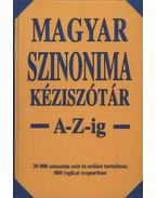 Magyar szinonima kéziszótár A-Z-ig