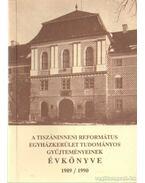 A Tiszáninneni Református Egyházkerület Tudományos gyűjteményeinek évkönyve 1989/1990.