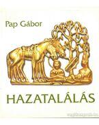 Hazatalálás - Pap Gábor