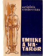 Emilke a határőr