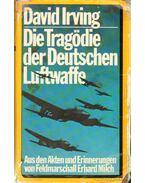 Die Tragödie der Deutschen Luftwaffe