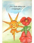 ''Itt a nyár, táncot jár a napsugár...''