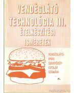 Vendéglátó technológia III. ételkészítési ismeretek