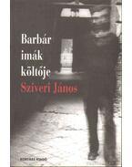 Barbár imák költője Sziveri János (Dedikált!)
