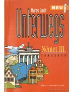 Unterwgs Neu B Német III. tankönyv