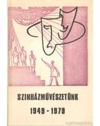 Színházművészetünk 1949-1979