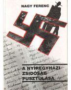 A nyíregyházi zsidóság pusztulása