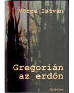 Gregorián az erdőn