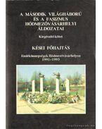 A második világháború és a fasizmus hódmezővásárhelyi áldozatai kiegészítő kötet - Kései főhajtás (dedikált)