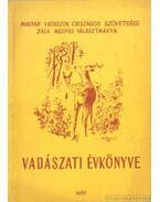 Magyar Vadászok Országos Szövetsége Zala Megyei Választmánya Vadászati Évkönyve 1962.