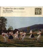 Tradicné hry detí a mladeze na Slovensku