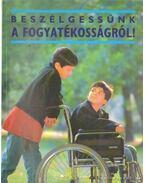 Beszélgessünk a fogyatékosságról!