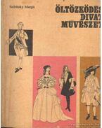 Öltözködés, divat, művészet II. kötet
