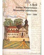 A Béli Szent Mauríciusz Monostor története 1018-1998