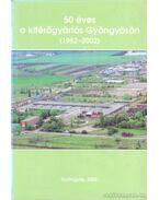 50 éves a kitérőgyártás Gyögyösön (1952-2002)