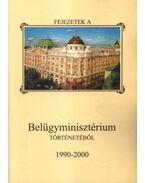 Fejezetek a Belügyminisztérium történetéből 1990-2000