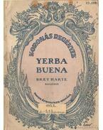 Yerba Buena - Harte, Bret