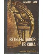 Bethlen Gábor és kora (dedikált)