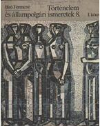 Történelem és állampolgári ismeretek I. kötet