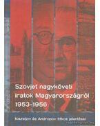 Szovjet nagyköveti iratok Magyarországról 1953-1956