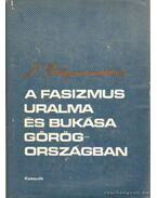 A fasizmus uralma és bukása Görögországban