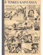A Tenkes kapitánya 1972. (6-19. szám 14. rész)