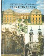 Pápa megyei város múltja, jelene és környéke