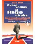 Gyere velünk a Rigó utcába