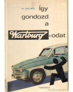 Így gondozd a Wartburg-odat