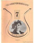 Úgy szeretném meghálálni - Válogatás Kovács Kati müsorában