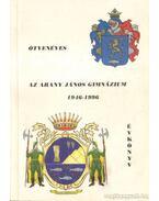 Ötvenéves az Arany János Gimnázium 1946-1996 Évkönyv