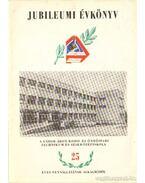 Jubileumi évkönyv a Gábor Áron Kohó- és Öntőipari Technikum és Szakközépiskola 25 éves fennállásának alkalmából