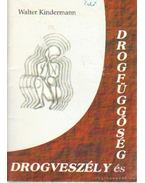 Drogeszély és drogfüggőség