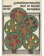 Gyümölcstermesztés házi- és háztáji kertekben