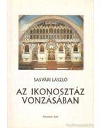 Az ikonosztáz vonzásában - Sasvári László
