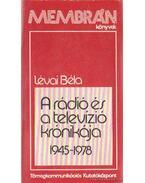 A rádió és a televízió krónikája 1945-1978