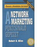 Network Marketing - A pénzcsináló gépezet