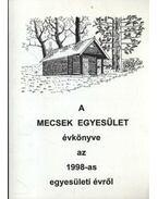 A Mecsek egyesület évkönyve az 1998-as egyesületi évről