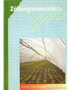 Zöldségtermesztés I.