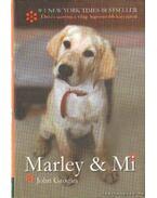Marley és Mi - Grogan, John