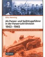 Als Panzer- und Spahtruppführer in der Panzer-Lehr-Division 1943-1945 - Henning, Otto