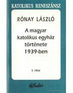 A magyar katolikus egyház története 1939.ben I-III. kötet