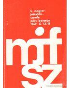 5. Magyar Játékfilmszemle Pécs-Baranya 1969. X. 13-18.